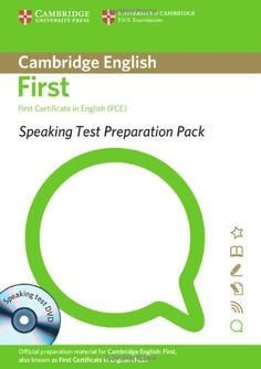 Speaking test preparation pack for First Certificate in English : [Teacher support]. University of Cambridge, ESOL Examinations, 2008