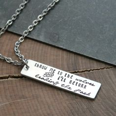 Throw me to the wolves and I'll return leading the pack, hand stamped inspirational quote necklace. A reminder of your strength and daily mantra unisex necklace. You can't help but feel badass wearing this necklace!