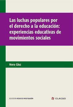 Las luchas populares por el derecho a la educación: experiencias educativas de movimientos sociales. #Educacion #PoliticaEducativa #EscuelaPublica #Bachillerato #FormacionDeDocentes #Desigualdad #ExclusionSocial #MovimientosSociales #AmericaLatina #Argentina