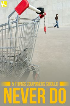 5 Things Couponers Should Never Do