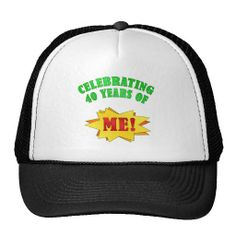 Funny Attitude 40th Birthday Gifts Mesh Hat. This funny 40th birthday gag gift says 'celebrating 40 years of me!'