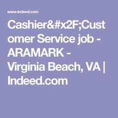 cashiercustomer service job aramark virginia beach va indeedcom