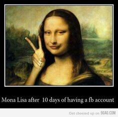 Mona Lisa....10 days after getting a Facebook account