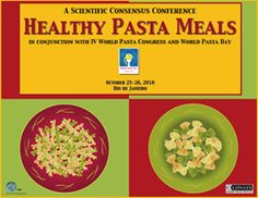 2010 Healthy Pasta Meals Scientific Consensus Conference Pasta Meals, Pasta Recipes, Pasta Nutrition, Healthy Pastas, Conference