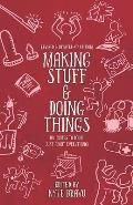 Making Stuff and Doing Things: #DIY Guides to Just about Everything