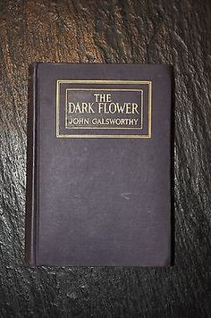 The Dark Flower by John Galsworthy First Edition