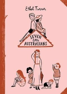 Seven Little Australians. a great  classic book that we must do, but might wait til kids are 7 or 8 to read.