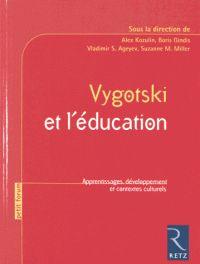 Vygotski et l'éducation. Apprentissages, développement et contextes culturels