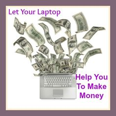 If you have a laptop and an internet connection then you could be earning money    If you want to know how click on the picture sign up and I will show you how.