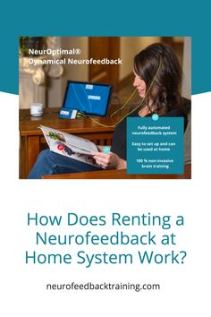 Why Rent A NeurOptimal® Home System?Top reasons why choosing the NeurOptimal system over other neurofeedback technology Brain Mapping, Central Nervous System, Brain Training, Stress Relief, Anti Aging, Parenting, Technology, How To Plan, Top