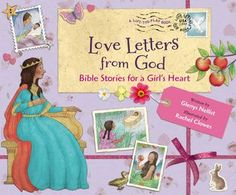 #giveaway ENDS 6/1 Love Letters from God; Bible Stories for a Girl's Heart by Glenys Nellist & illustrated by Rachel Clowes