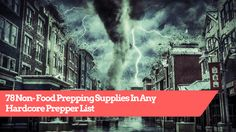 78 Non - Food Prepping Supplies In Any Hardcore Prepper List