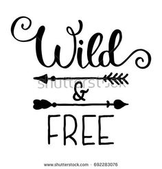Image result for wild and free quotes