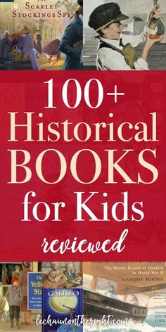History should never be boring! Here is a list of 100 quality historical books for kids, reviewed.