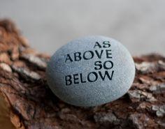 As above so below - engraved on beach pebble. $18.00, via Etsy.