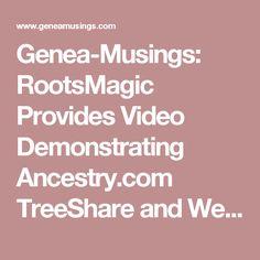 Genea-Musings: RootsMagic Provides Video Demonstrating Ancestry.com TreeShare and WebHints