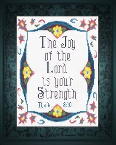 Joy of The Lord - Nehemiah Cross Stitch Design Cross Stitch Bookmarks, Cross Stitch Charts, Cross Stitch Designs, Cross Stitch Embroidery, Stitch Patterns, Favorite Bible Verses, Bible Verses Quotes, Bible Scriptures, Bible Verse Memorization