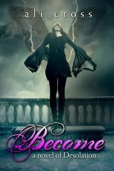 """(An Award-Winning YA Fantasy Adventure by Ali Cross! Bestselling Author Susan Kaye Quinn: """"With beautiful, lyrical writing, this is one story fans of paranormal romance will not want to miss! And the twist at the end has me craving book two!"""" Become has 4.3 Stars with 106 Reviews on Amazon)"""