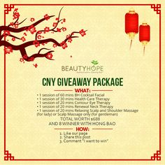 Beauty Hope would love to make your Chinese New Year celebration even more fun and fabulous by giving fabulous package! We are giving away CNY package that will help you relax and make you more beautiful!  Get a session of 60-min BH Cocktail Facial, 1 session of 30-min Health Care Therapy, 1 session of 20-min Contour Eye Therapy, q session of 20-min Renewal Neck Therapy, and 1 session of 20-min Relaxing Scalp and Shoulder Massage (for lady) or Scalp Massage only (for gentleman).
