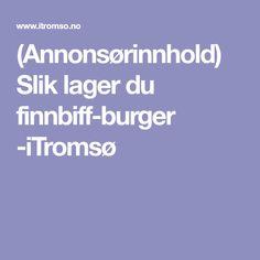 (Annonsørinnhold) Slik lager du finnbiff-burger -iTromsø