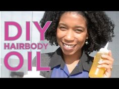 DIY Homemade Hair and Body Oil from Youtube natural hair pro Naptural85