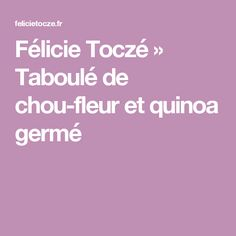 Félicie Toczé » Taboulé de chou-fleur et quinoa germé
