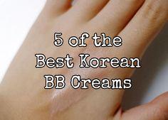 5 of the Best Korean BB Creams - Prettitude