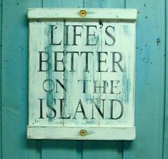 Beach House Sign Life's Better on the Island by CastawaysHall