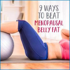 Most women gain some stubborn belly fat in menopause but fortunately there are things you can do to get rid of menopausal belly fat naturally. how do i burn belly fat Belly Fat Diet Plan, Burn Belly Fat Fast, Reduce Belly Fat, Belly Fat Workout, Fat Belly, Belly Pooch, Menopause Diet, Post Menopause, Menopause Symptoms