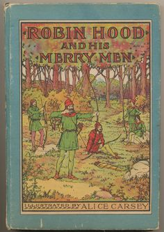 'Robin Hood and His Merry Men' by Rosemary Kingston. Illustrated by Alice Carsey. Whitman, 1916.