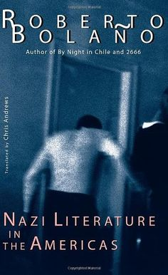 "Nazi Literature in the Americas (New Directions Paperbook) - A ""biographical dictionary"" gathering 30 brief accounts of poets, novelists and editors (all fictional) who espouse fascist or extremely right-wing political views. Nazi Literature in the Americas was the first of Roberto Bolano's books to reach a wide public. When it was... - http://buytrusts.com/giftsets/books/nazi-literature-in-the-americas-new-directions-paperbook"