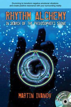 Rhythm Alchemy by Martin Ivanov-Libera; RELEASE DATE – SEPTEMBER 9, 2014; Findhorn Press; Scotland