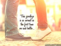 A Goodbye Is Most Painful When You Can Explain It In Words  Via