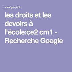 les droits et les devoirs à l'école:ce2 cm1 - Recherche Google