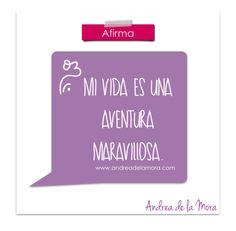Mi vida es una aventura maravillosa  | Andrea de la Mora