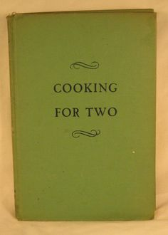 Cooking For Two Janet McKenzie Hill 1946 New Edition Revised Green Mills Larkin