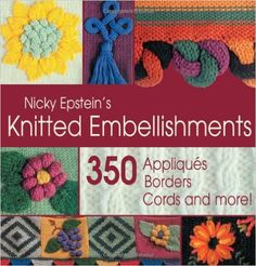 Nicky Epstein`s Knitted Embellishments: Nicky Epstein: 9781883010393: Books - Amazon.ca