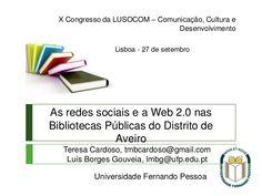 as-redes-sociais-e-a-web-20-nas-bibliotecas-pblicas-do-distrito-de-aveiro by Luis Borges Gouveia via Slideshare