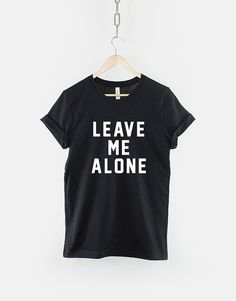This leave me alone slogan t-shirt is made of premium quality ring spun cotton for a great quality soft feel, and comfortable retail fit. Our soft textile flex print gives a really high end finish to any striking design. This high quality print will not crack or fade which ensures your garment stays looking fantastic.  Unisex Sizing Guide: S - 34/36 (Size 8 / 10) M - 38/40 (Size 12 / 14) L - 42/44 (Size 16 / 18) XL - 46/48 (Size 20 / 22) 2XL - 50/52 (Size 24 / 26)  Fabric: 100% Ring Spun…