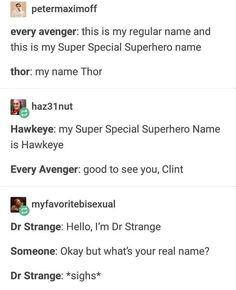 """And with Clint every non-devoted fan: """"oh yeah, Hawkeye's cool."""" Fangirls/fanboys: """"I love Clint!"""" Person: """"who's Clint?""""------ me: Clint Barton . Funny Marvel Memes, Marvel Jokes, Dc Memes, Avengers Memes, Funny Memes, Avengers Trailer, Avengers Imagines, Hilarious, Marvel Comics"""