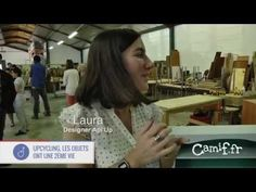 Upcycling, les objets ont une 2ème vie - Tour du Made in France Camif 2015 - YouTube