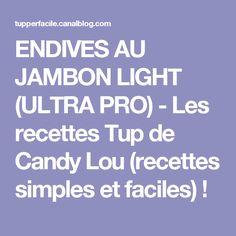 ENDIVES AU JAMBON LIGHT (ULTRA PRO) - Les recettes Tup de Candy Lou (recettes simples et faciles) !