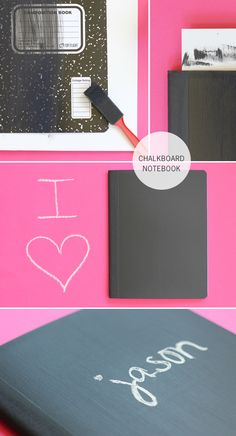 Use chalkboard paint on the front of a notebook, spiral or journal, art journal, etc.