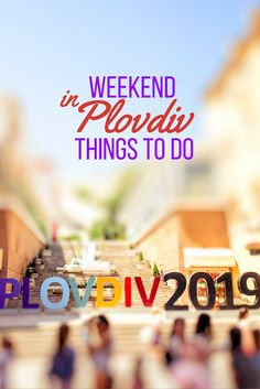Weekend in Plovdiv - Things to do