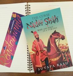 The Curse of Nader Shah – Rise and Fall of a Tyrant by Sutapa Basu Religious Intolerance, King Of Persia, King Of The World, Mughal Empire, How To Be Likeable, King Of Kings, Historical Fiction, History Books, Fun Facts