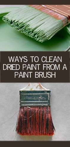 Ways to Clean Dried Paint From a Paint Brush