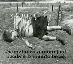 Sometimes mom just needs a 5 minute break :D