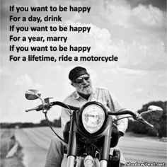 Happy is Riding a Motorcycle... -  Quotes & Comments - Give your friends a smile and share this.
