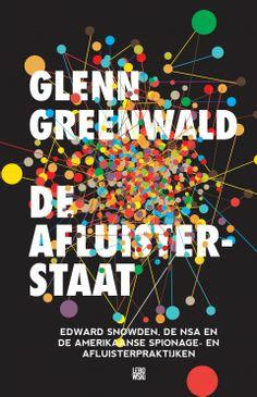 De afluisterstaat - Glenn Greenwald - Lebowski Publishers