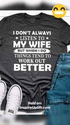 T Shirts With Sayings, Cool T Shirts, Funny Shirts, Slogan Tshirt, T Shirt Diy, Inspirational Life Lessons, Indian Wedding Couple Photography, Laughter The Best Medicine, I Don't Always